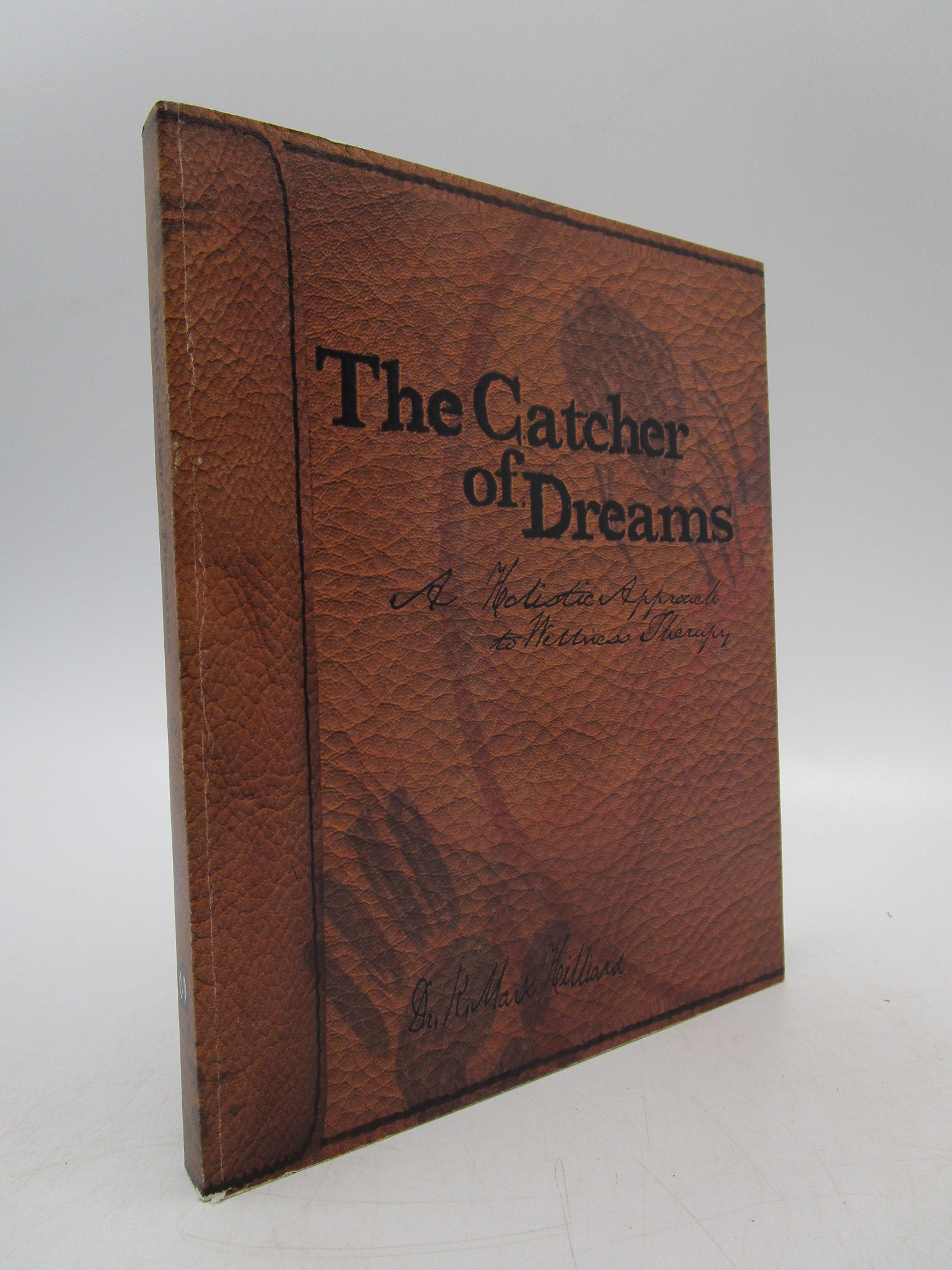 Image for The Catcher of Dreams: A Holistic Approach to Wellness Therapy (inscribed)