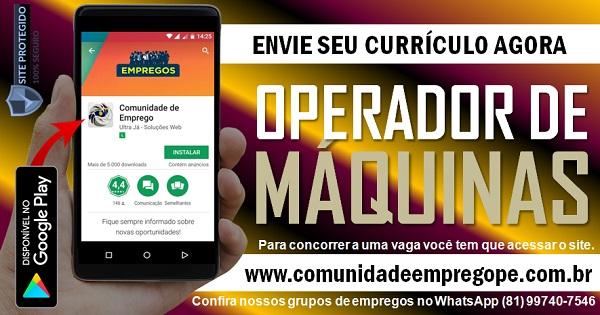 OPERADOR DE MÁQUINAS, 02 VAGAS PARA INDÚSTRIA QUÍMICA EM JABOATÃO DOS GUARARAPES
