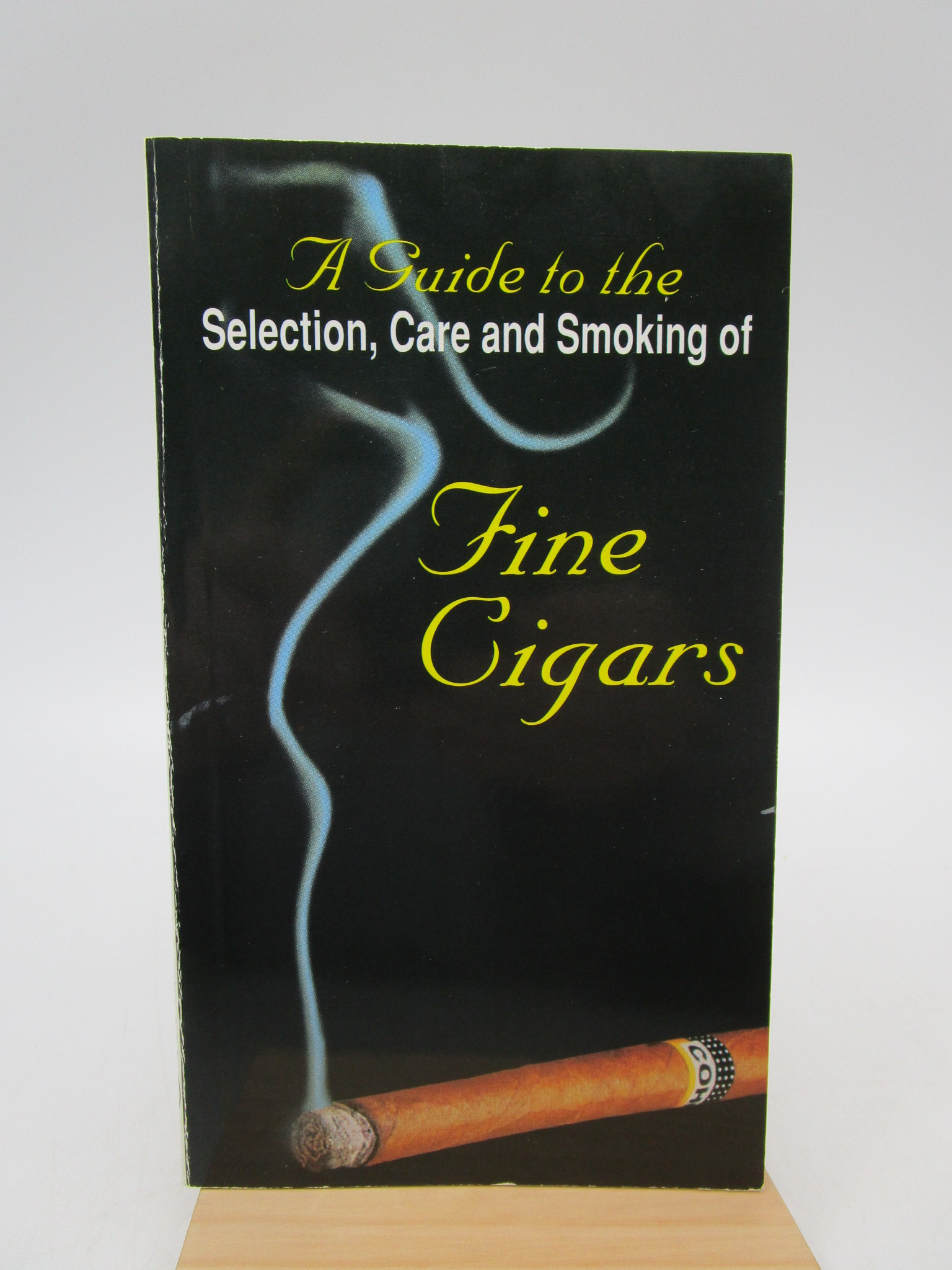 Image for A guide to the selection, care and smoking of fine cigars (First Edition)