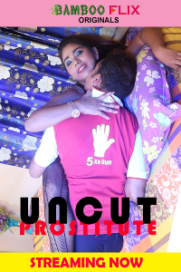 Unncut OF Prostitute (2020) Bengali | x264 WEB-DL | 1080p | 720p | 480p | Bambooflix Exclusive | Download | Watch Online | GDrive | Direct Links