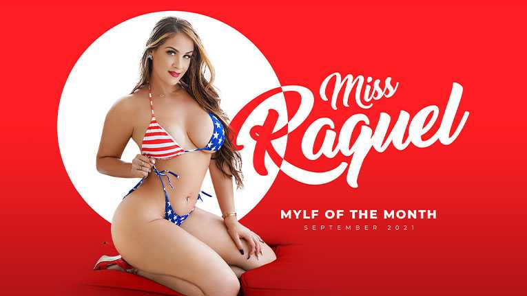 Miss Raquel, Brick Danger – A September To Remember – Mylf Of The Month – MYLF