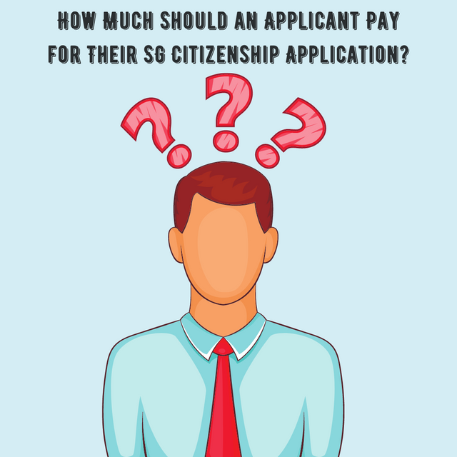 How-Much-Should-an-Applicant-Pay-for-Their-SG-Citizenship-Application