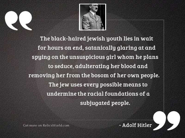 the-black-haired-jewish-youth-lies-in-wait-for-hours-on-end-author-adolf-hitler