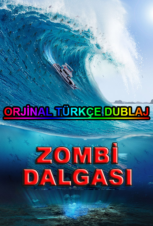 Zombi Dalgası | Zombie Tidal Wave | 2019 | WEB-DL | XviD | Türkçe Dublaj | m720p - m1080p | WEB-DL | Dual | TR-EN | Tek Link