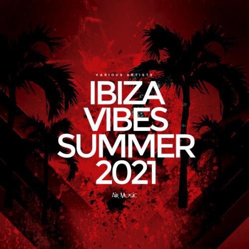 Ibiza Vibes Summer 2021 (2021)
