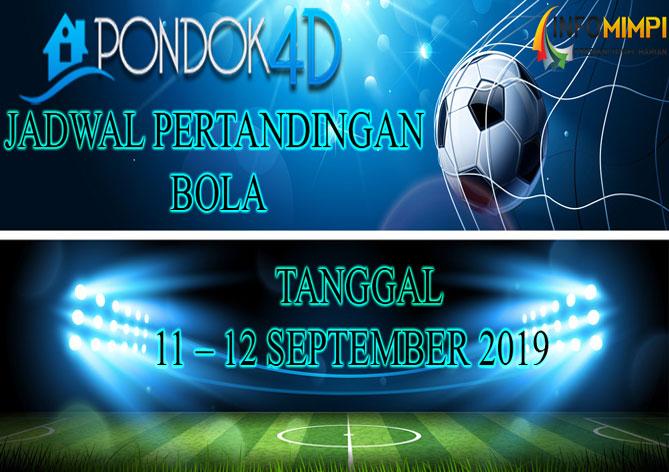 JADWAL PERTANDINGAN BOLA 11 – 12 SEPTEMBER 2019