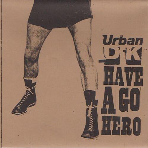 Urban DK - Have A Go Hero