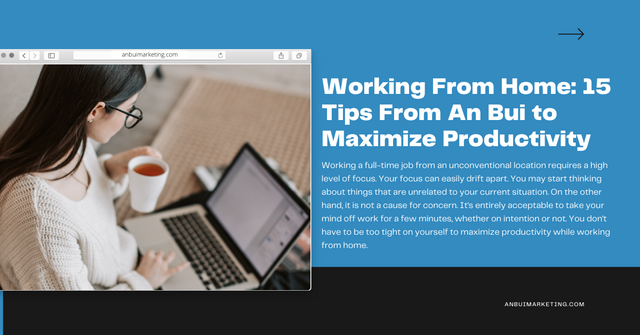 Working From Home: 15 Tips From An Bui to Maximize Productivity