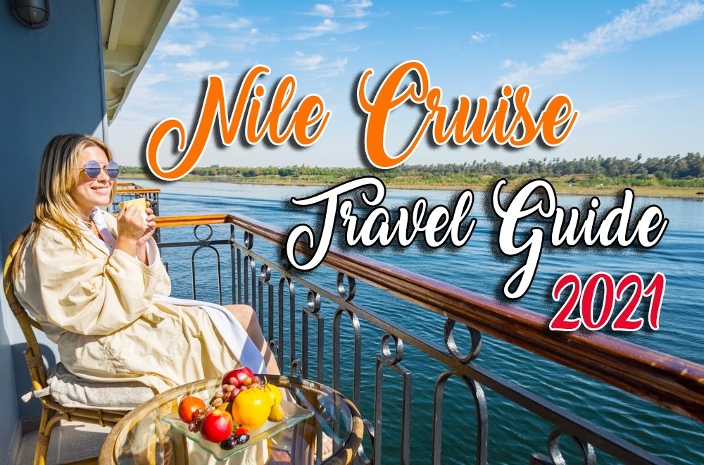 Best Egypt Nile River Cruise Travel Guide 2021