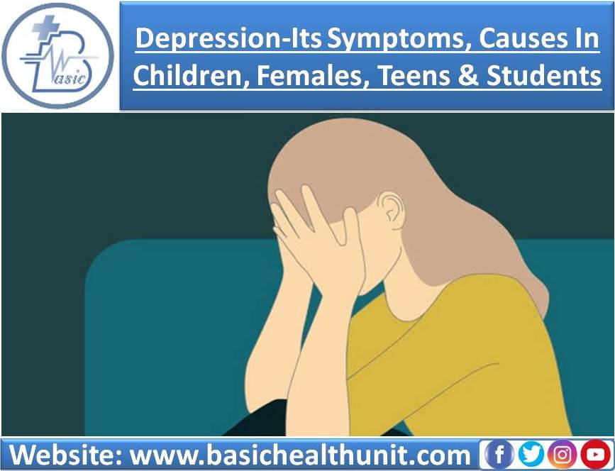 Depression-Its Symptoms, Causes In Children, Females, Teens & Students