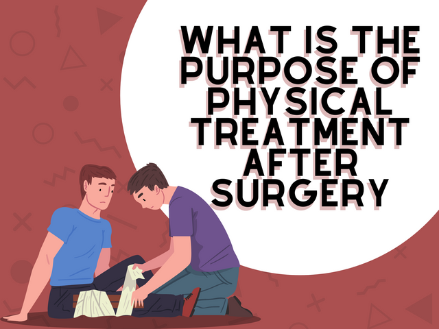 What-is-the-Purpose-of-Physical-Treatment-after-Surgery