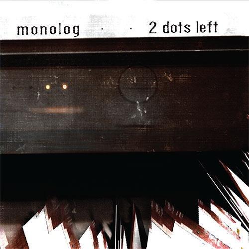 Monolog - 2 Dots Left