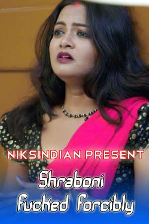 18+ Shraboni Fucked Forcibly (2021) Niksindian Hindi Short Film 720p HDRip 350MB Download