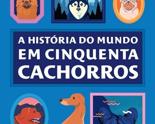 """@EditoraParalela lança esse mês """"A história do mundo em cinquenta cachorros"""""""