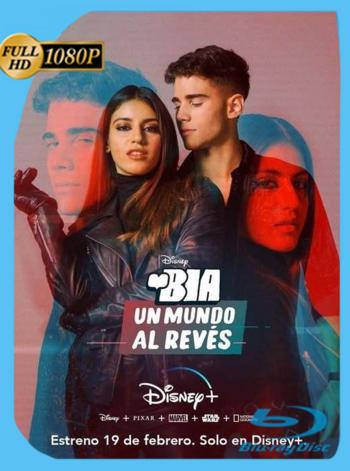Bia: Un Mundo Al Revés (2021) DSNP WEBRip [1080p] Latino [GoogleDrive]