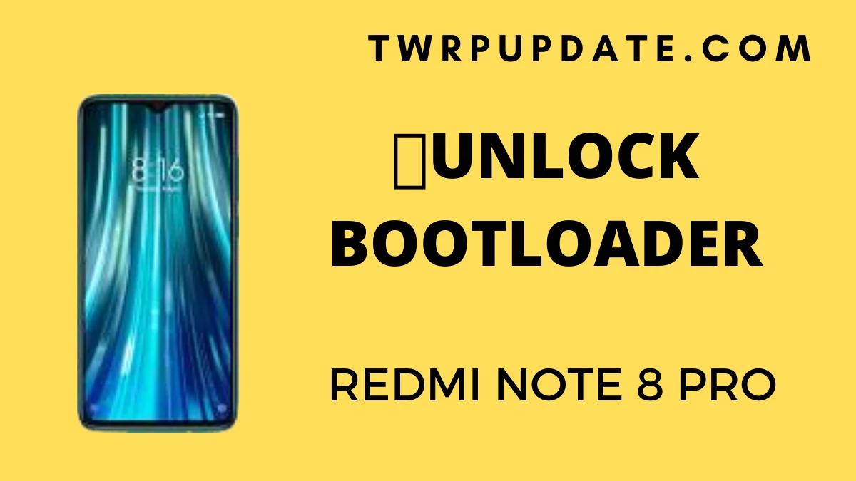 Unlock Redmi note 8 pro bootloader