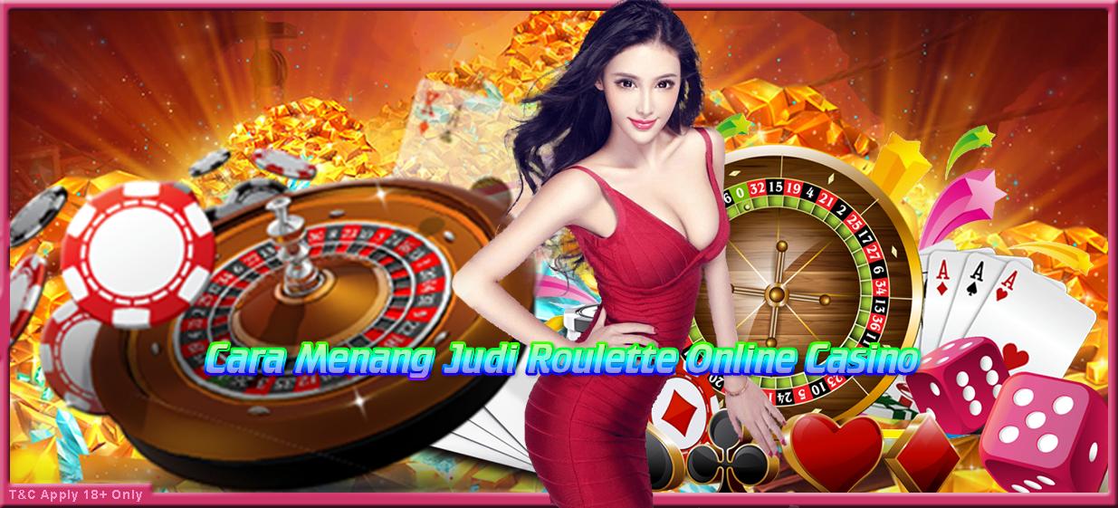 Cara Menang Judi Roulette Online Casino