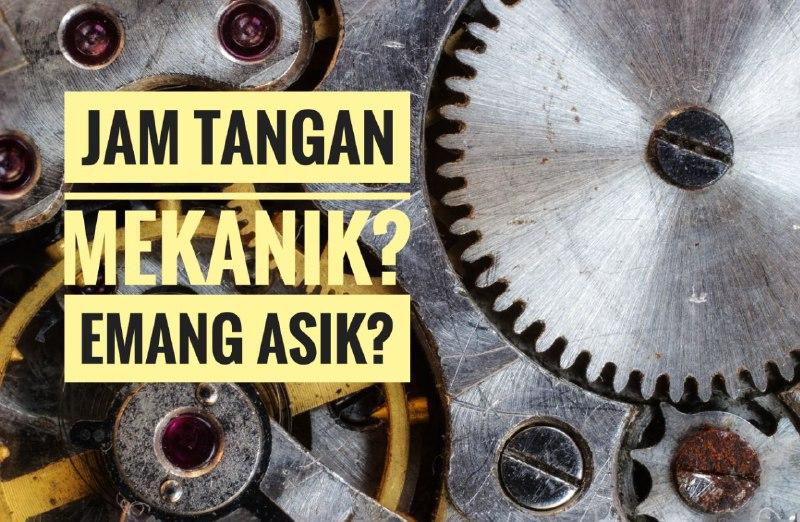 Mengapa Saya Suka Arloji Mekanik