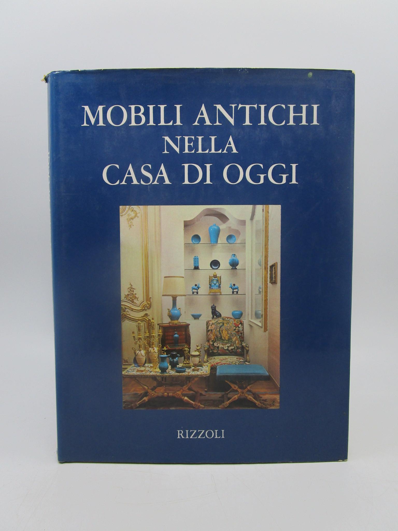 Image for Mobili Antichi nella casa di oggi (Antique Furniture in the house today) First Edition