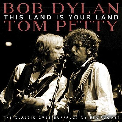 Bob Dylan & Tom Petty -This Land Is Your Land (2018) Mp3 320 kbps