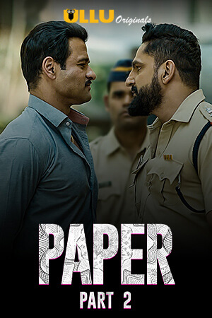 Paper Part 2 2020 S01 Hindi Ullu Original Complete Web Series 720p HDRip 550MB | 250MB Download