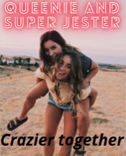 Queenie and Super Jester