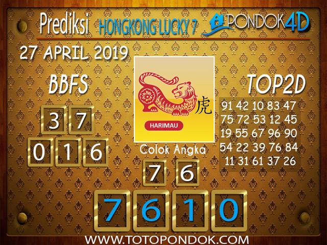 Prediksi Togel HONGKONG LUCKY 7 PONDOK4D 27 APRIL 2019