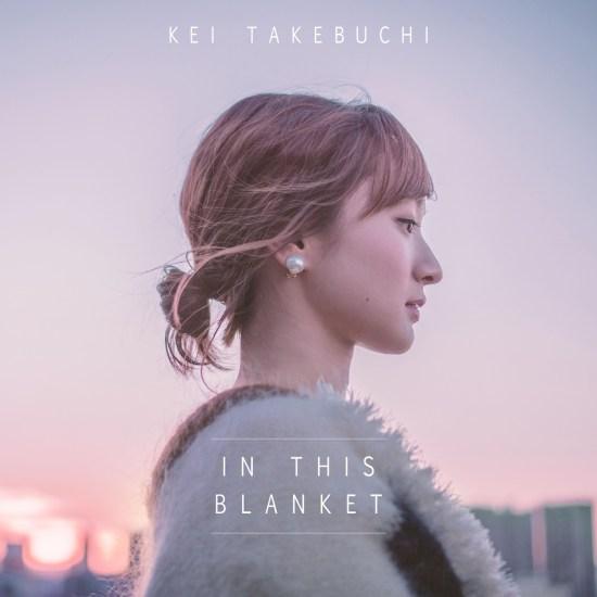 [Single] Kei Takebuchi – In This Blanket