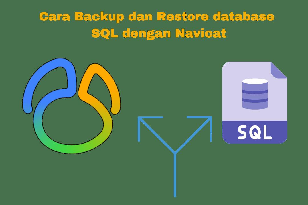 Cara backup dan restore database SQL dengan navicat