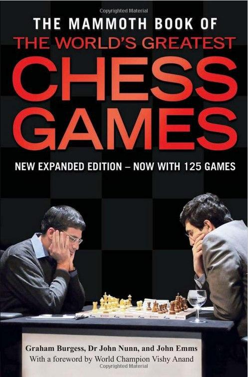 The Mammoth Book of the World's Greatest Chess Games(PDF.PGN) Mammoth-book