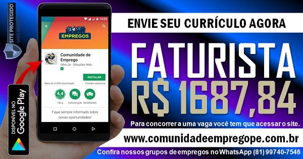 FATURISTA COM SALÁRIO DE R$ 1687,84 PARA EMPRESA DE SERVIÇOS