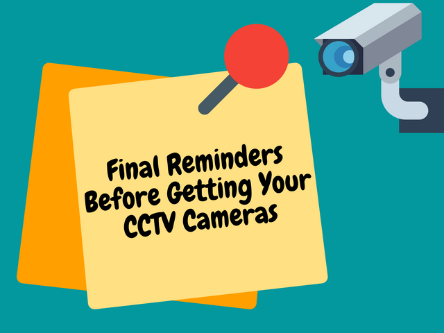 Final-Reminders-Before-Getting-Your-CCTV-Cameras