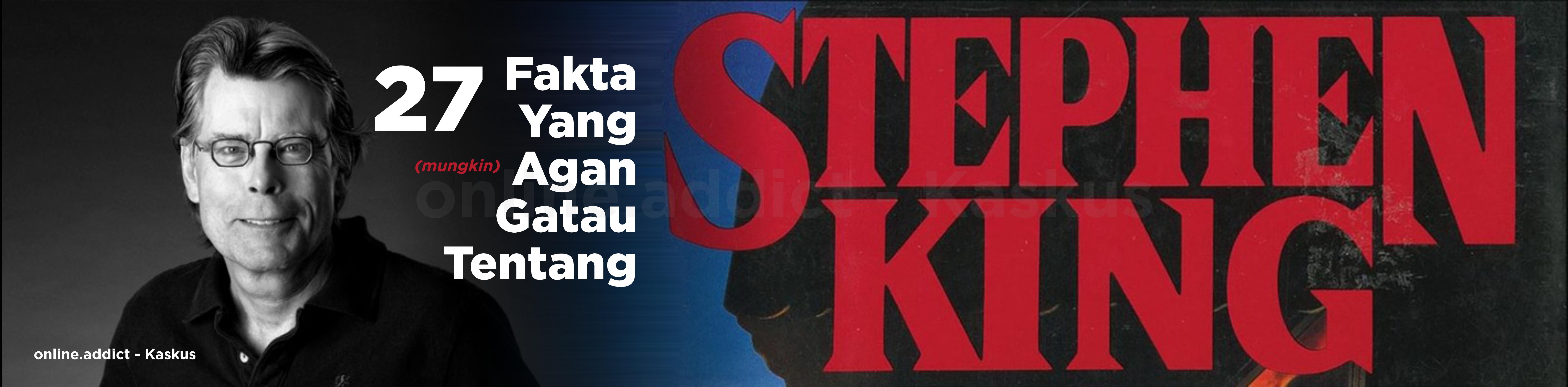 27 Fakta Yang Agan Gatau Tentang Stephen King (Dijamin Lengkap Abis!)