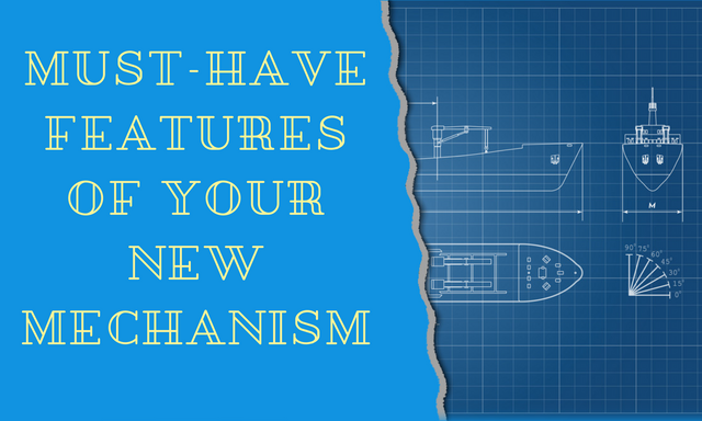 Must-Have-Features-of-Your-New-Mechanism