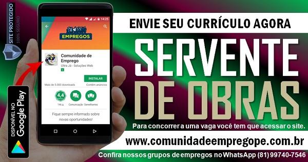SERVENTE DE OBRAS TEMPORÁRIO, 03 VAGAS PARA EMPRESA DO SEGMENTO DE CONSTRUÇÃO