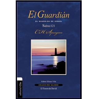EL GUARDIAN - EL GUARDIAN DE ISRAEL SALMO 121   POR CHARLES SPURGEON