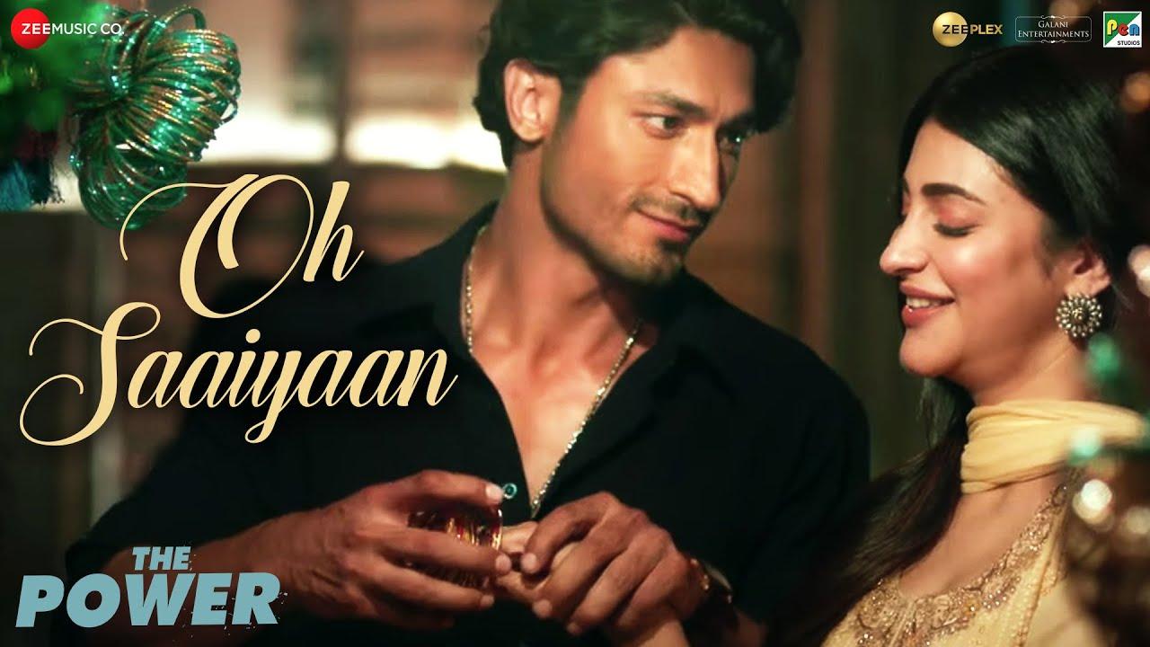 Oh Saaiyaan Video Song – The Power (2021) Ft. Vidyut Jammwal & Shruti Haasan HD