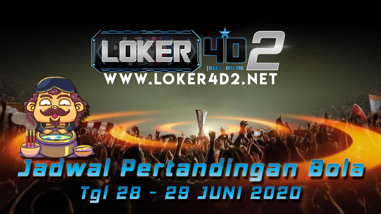 JADWAL PERTANDINGAN BOLA 28 – 29 JULI 2020