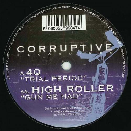 4Q / High Roller - Trial Period / Gun Me Hard 2008