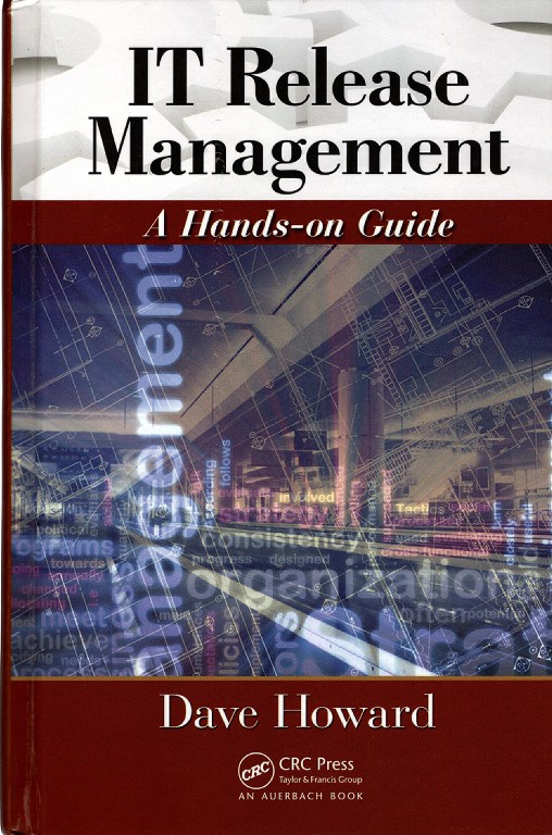 IT Release Management: A Hands-on Guide, Howard, Dave