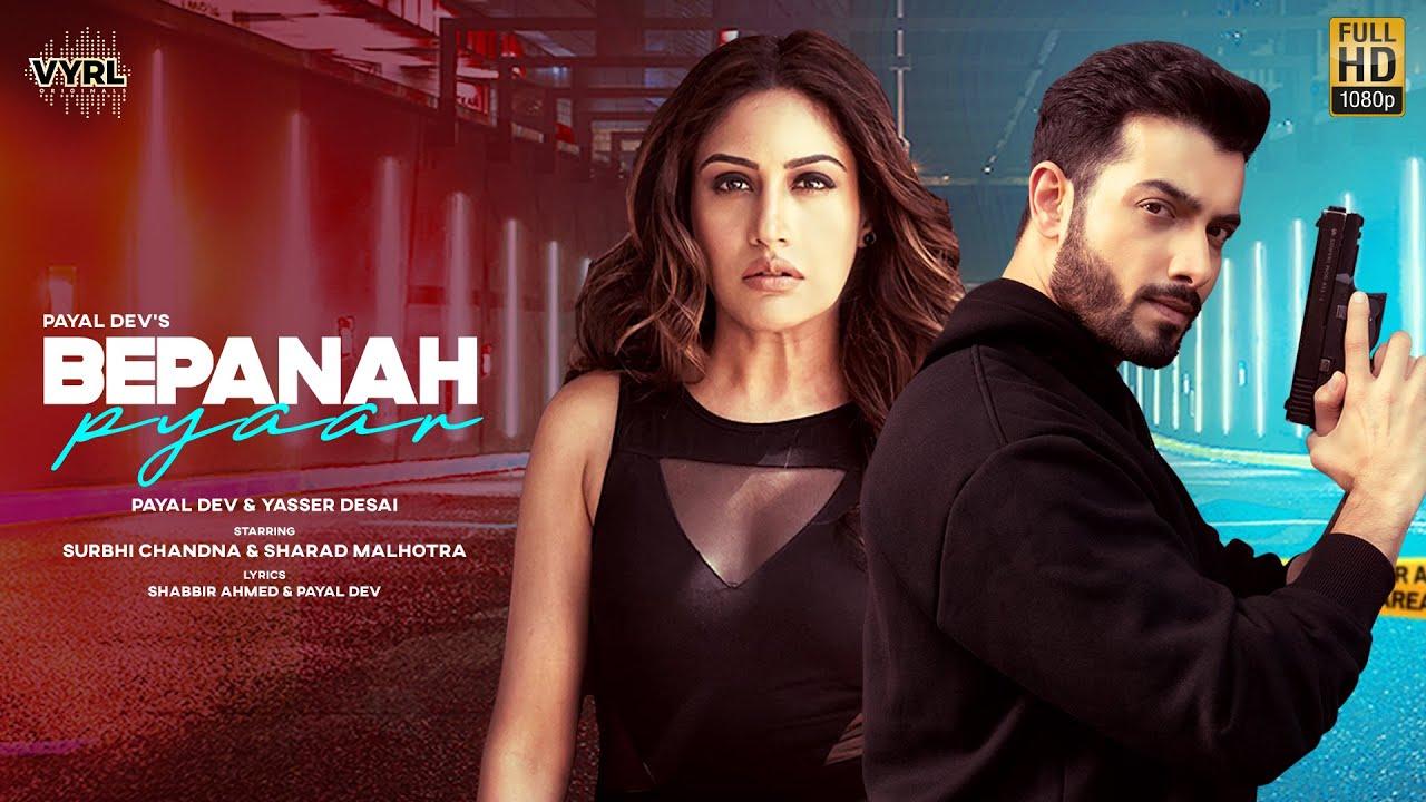 Bepanah Pyaar By Payal Dev & Yasser Desai Official Music Video (2021) HD