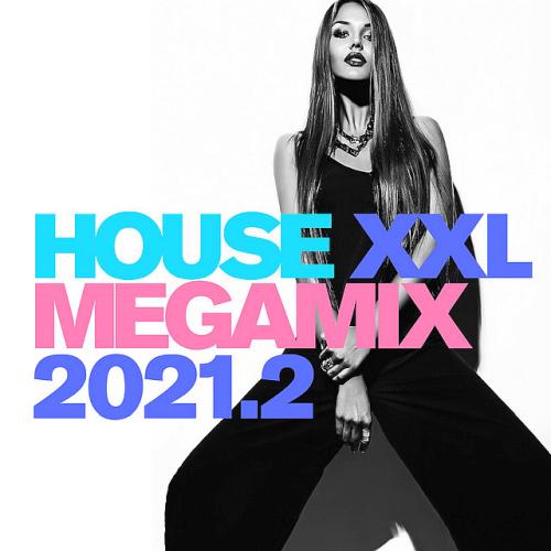 House XXL Megamix (2021.2)
