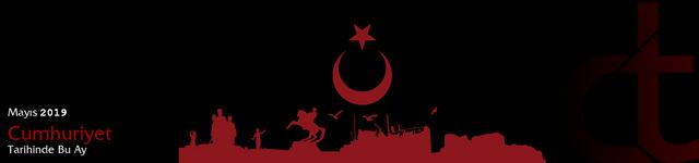 Cumhuriyet Tarihinde Bu Ay Mayıs 2019