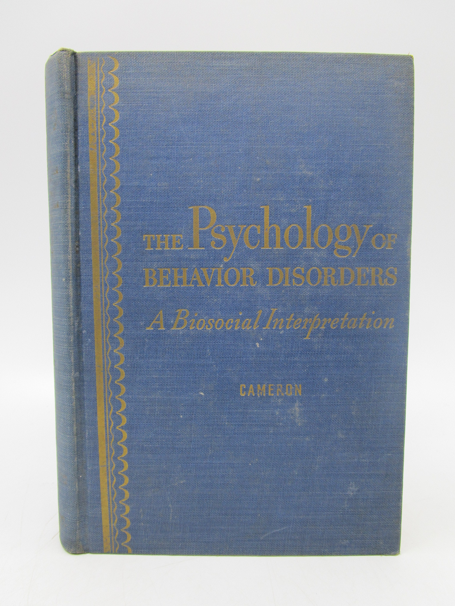 Image for The Psychology of Behavior Disorders: A Biosocial Interpretation (Signed First Edition)