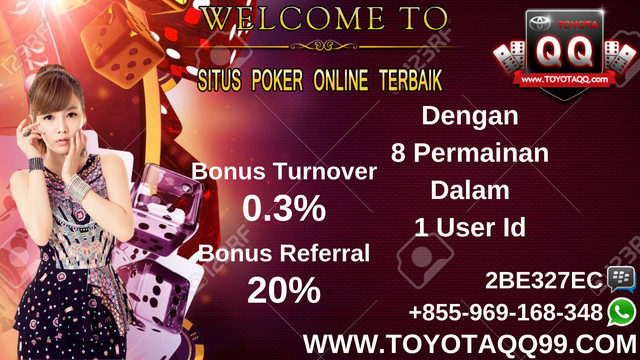 TOYOTAPOKER : AGEN BANDAR Q TERBAIK DAN TERPERCAYA DI INDONESIA WWW-TOYOTAQQ99-COM