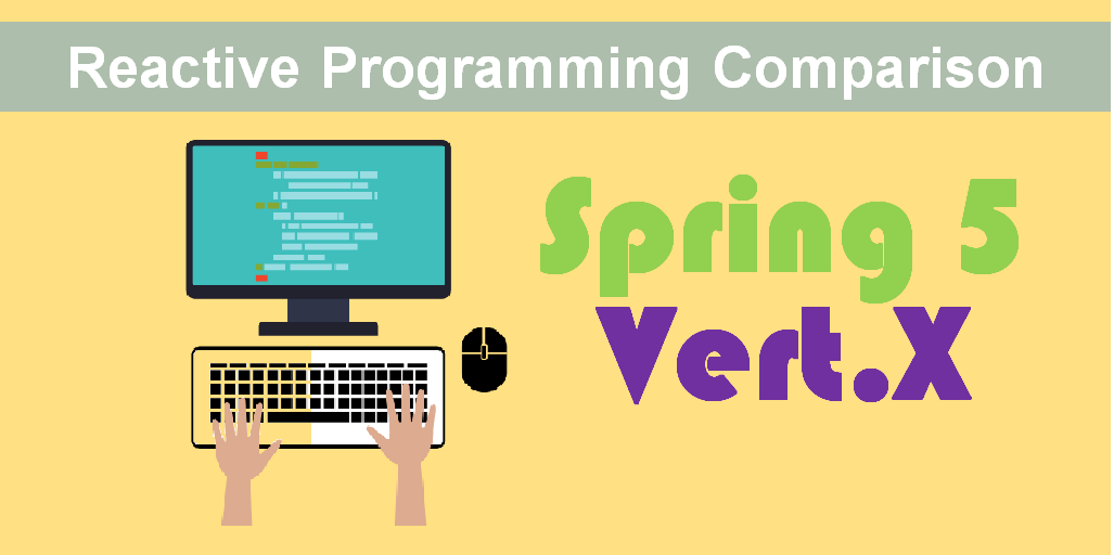 Reactive Programming Comparison : Spring 5 V/s Vert.x