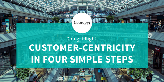 Doing It Right: Customer-Centricity in Four Simple Steps - Hotcopy