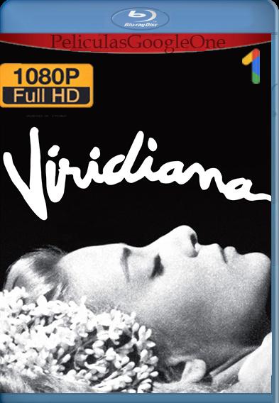 Viridiana (1961) HD [1080p] Castellano [GoogleDrive]   Omar  