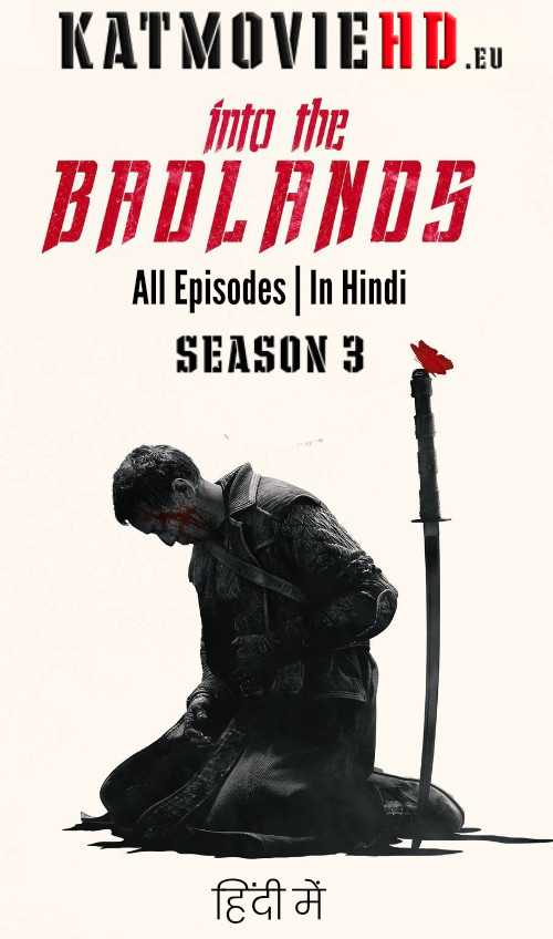 Into The Badlands S03 Season 3 Complete (Hindi 5.1) Bluray 480p 720p 1080p Dual Audio [E09-E15 ADDED]