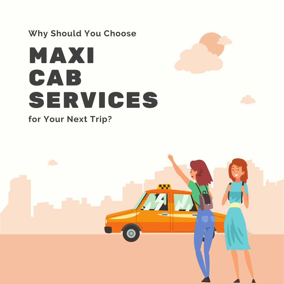 Why-Should-You-Choose-Maxi-Cab-Services-for-Your-Next-Trip